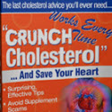 Crunch Cholesterol: Safe, Natural Secrets For High Cholesterol