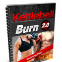 Kettlebell Burn - The Ultimate Kettlebell Fat Burning Program